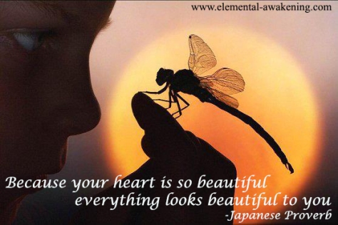 because your heart is so beautiful everything looks beautiful to you